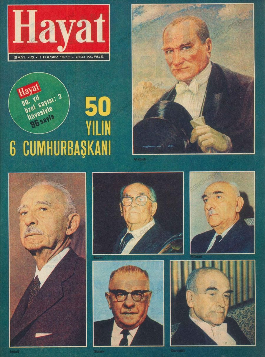 0147-hayat-dergisi-1973-ozel-sayisi-50-yilin-alti-cumhurbaskani-ataturk-inonu-gursel-koruturk